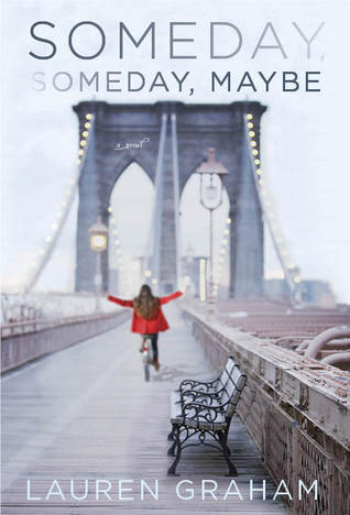 Someday Someday Maybe by Lauren Graham