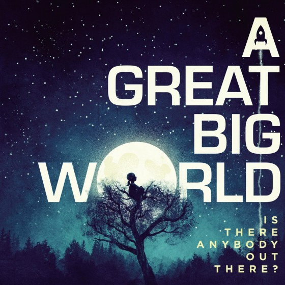 a-great-big-world-is-anybody-out-there-560x560