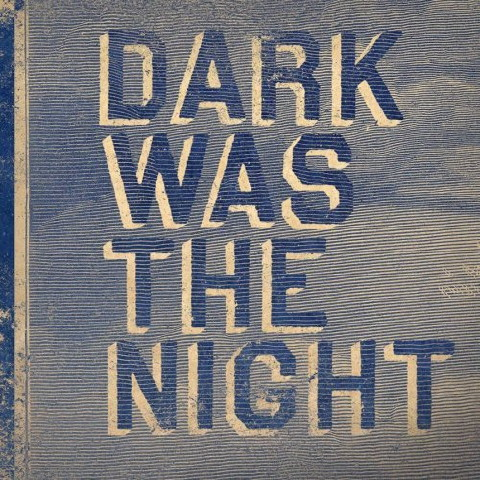 Dark_Was_the_Night-NationalX_The_480