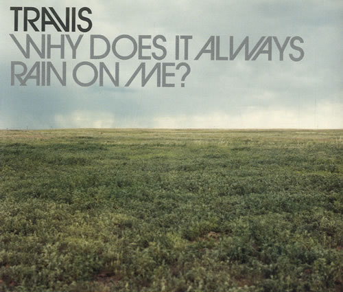 travis-90s-why-does-it-always-rain-on-me-522-cd-single-168102