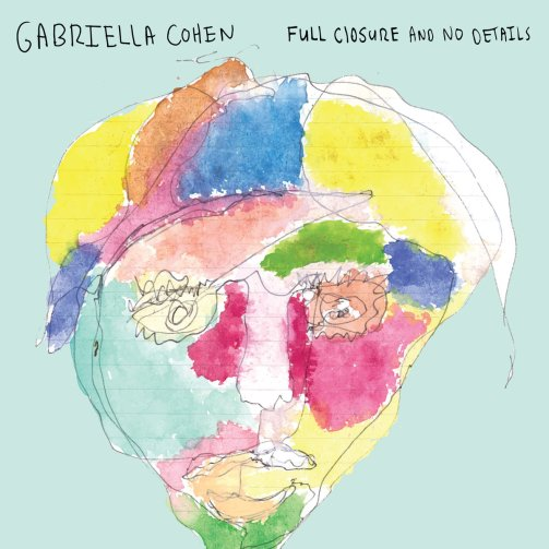 Gabriella Cohen, Full Closure and No Details, Albums, Album Reviews, My Top 5 New Releases, New Releases