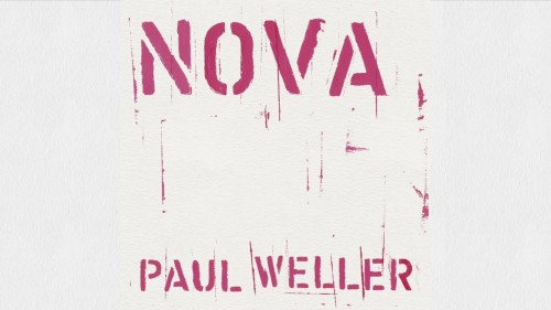 Paul Weller Nova, Single, Music, New Release Friday, My Top 5