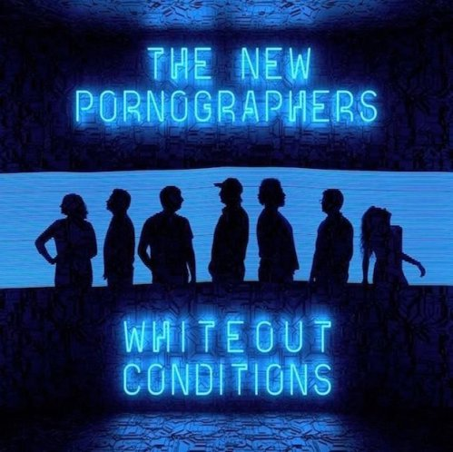 Whiteout Conditions The New Pornographers, New Release Friday, Top 5 New Releases, Music