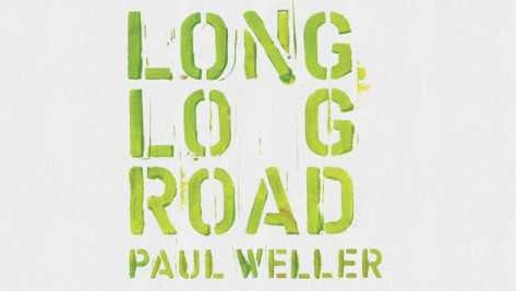 Paul Weller Long Long Road, Weller Wednesday, Music