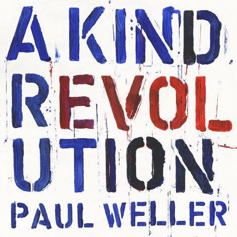 A Kind Revolution Paul Weller, Weller Wednesday, Album, Music