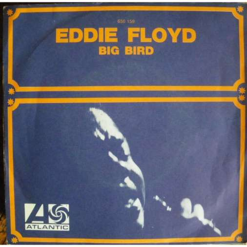 Eddie Floyd Big Bird Northern Soul Monday Record