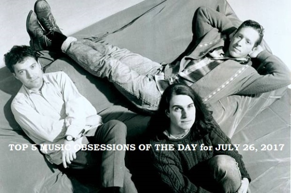 Top 5 Music Obsessions of the Day for July 26 2017