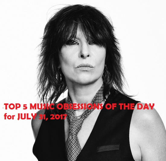 Top 5 Music Obsessions of the Day July 31 2017 Chrissie Hynde