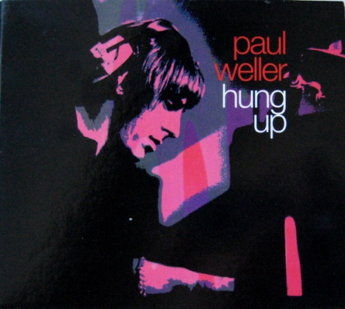 Weller Wednesday Paul Weller The Loved Hung Up
