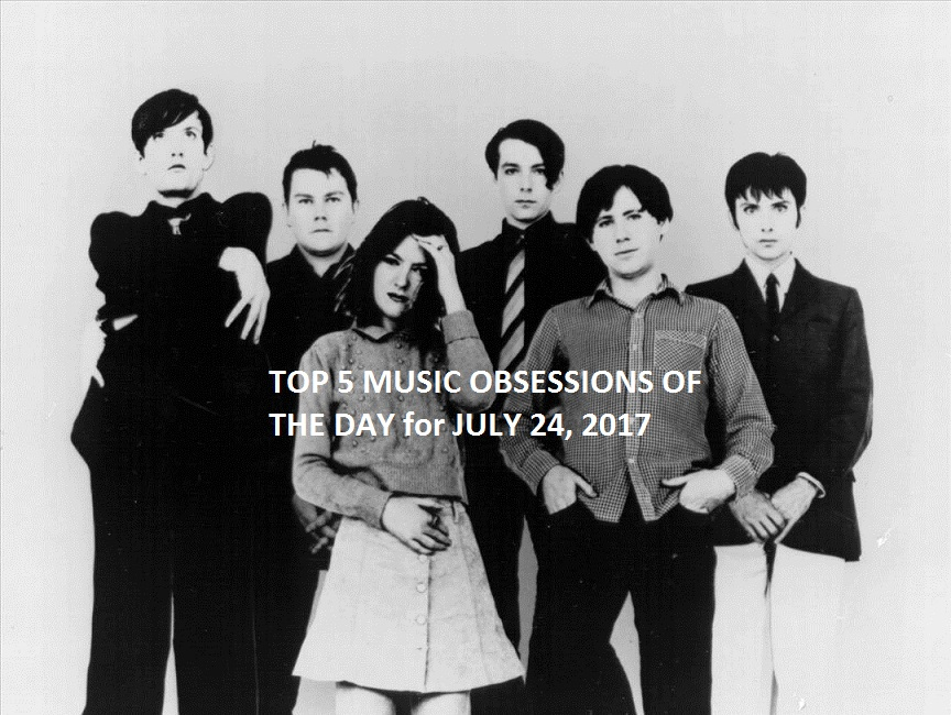 Top 5 Music Obsessions of the Day July 24 2017 Feature Pulp