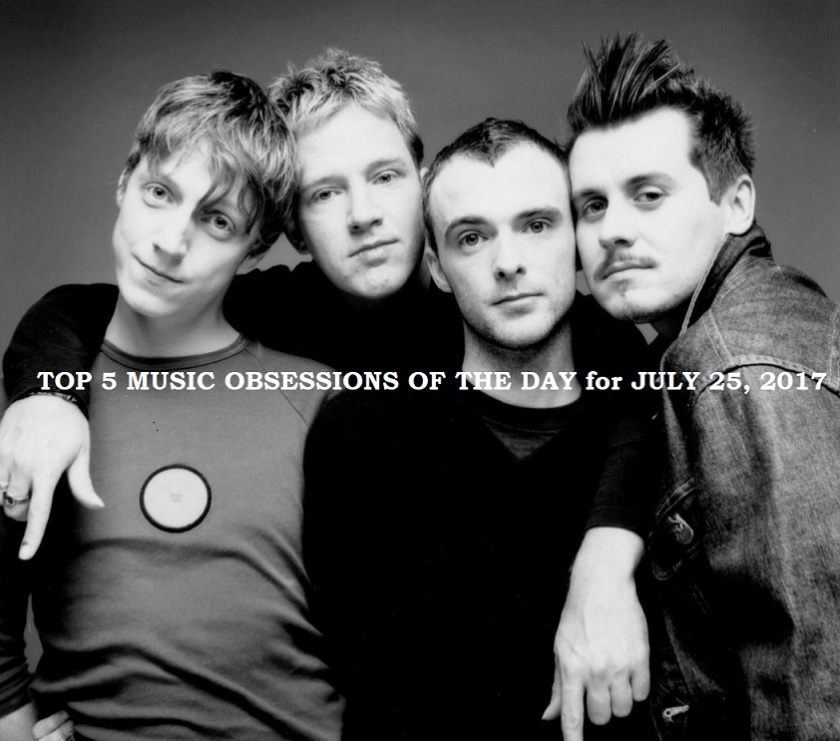 Top 5 Music Obsessions of the Day July 25 2017 Travis