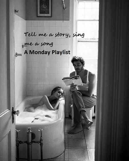 Tell me a story A Monday Playlist