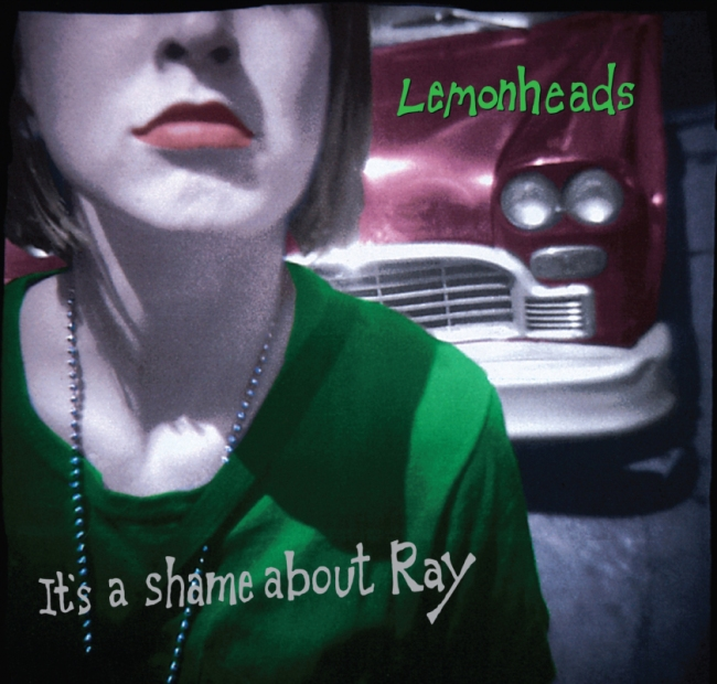 Song of the Day The Lemonheads It's A Shame About Ray Album Cover