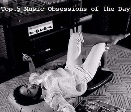 Top 5 Music Obsessions of the Day Header