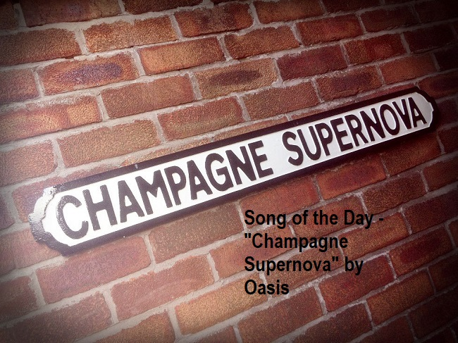 Champagne Supernova Song of the Day Oasis Header