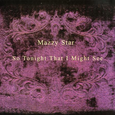 Music Listography Mazzy Star So Tonight That I Might See