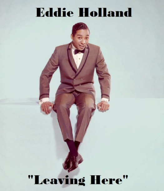 Eddie Holland Leaving Here Northern Soul Monday Pick