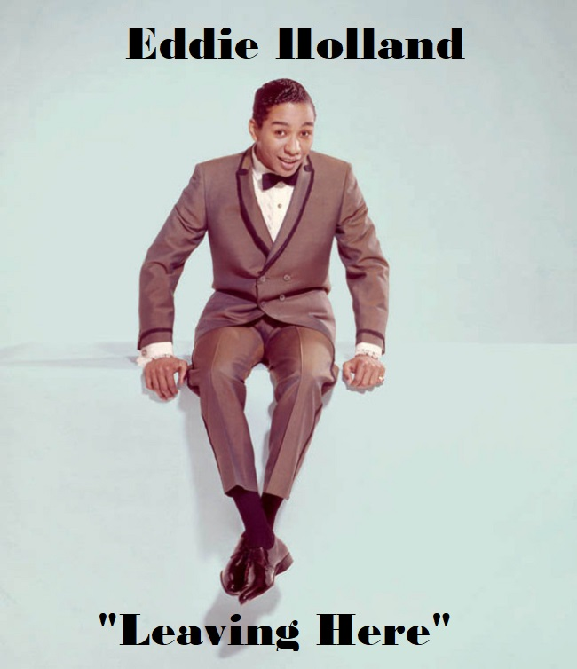 """Leaving Here"""" by Eddie Holland – Northern Soul Monday"""