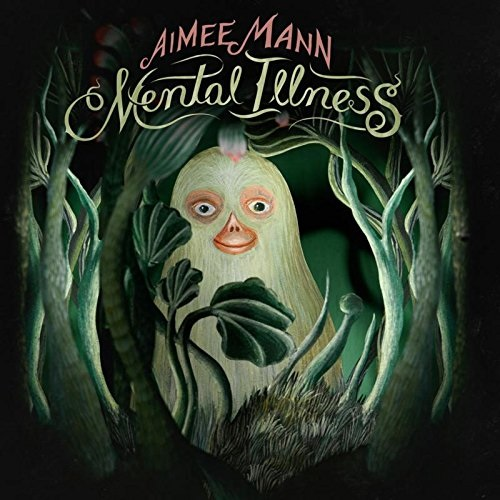 Aimee Mann Mental Illness Top 30 Albums of 2017 Lyriquediscorde