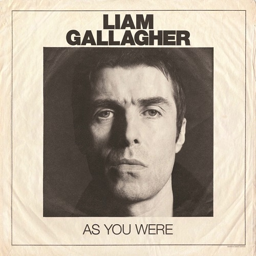 As You Were Liam Gallagher Top 30 Albums of 2017 Lyriquediscorde