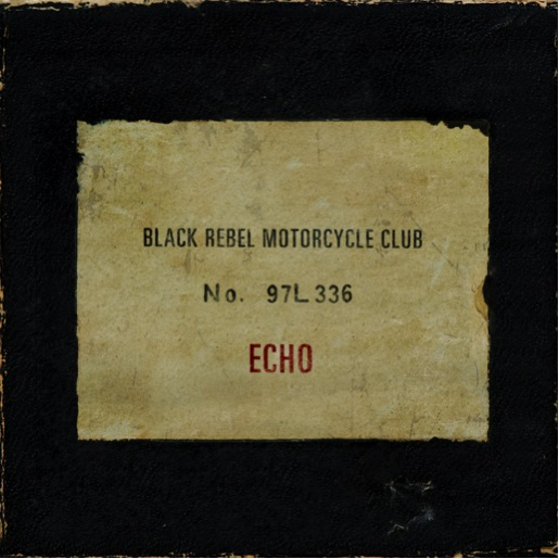 Echo Black Rebel Motorcycle Club New Release Lyriquediscorde