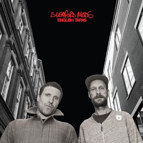 English Tapes Sleaford Mods Top 30 Album of 2017 Lyriquediscorde