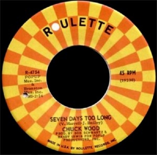 Roulette Records Seven Days Too Long Chuck Wood Northern Soul Monday Lyriquediscorde