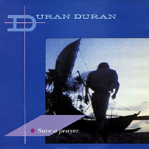 Save a Prayer Duran Duran Song of the Day Single