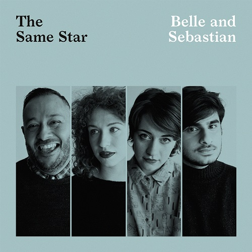 The Same Star Belle and Sebastian New Release Friday Lyriquediscorde