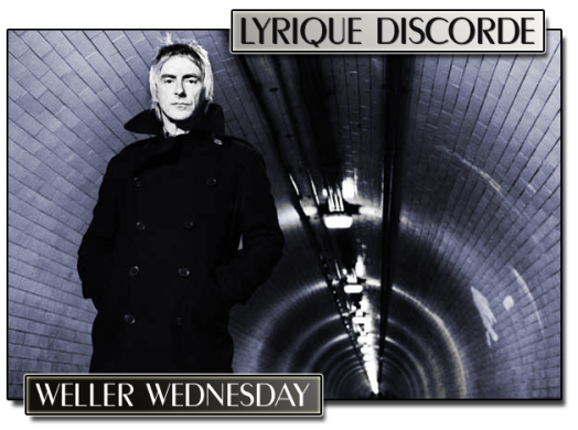 Weller Wednesday Header Lyriquediscorde