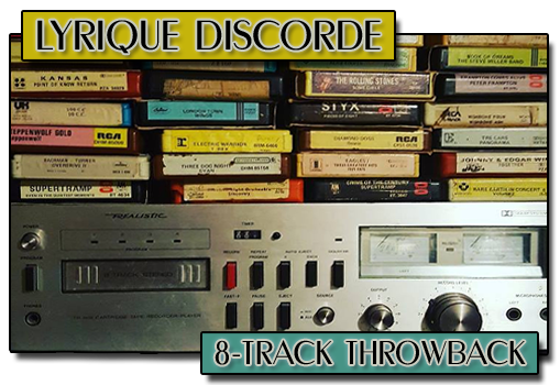 8 Track Throwback Lyriquediscorde Header