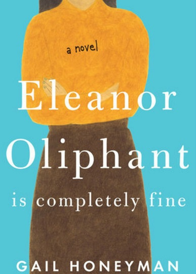 Eleanor Oliphant Is Completely Fine Book Review Lyriquediscorde Books