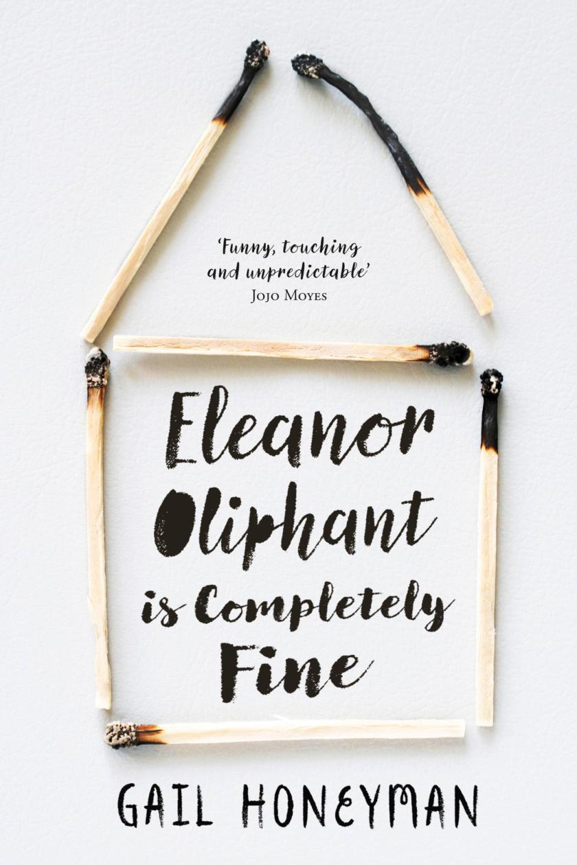 Eleanor Oliphant Is Completely Fine Book Reviews Lyriquediscorde