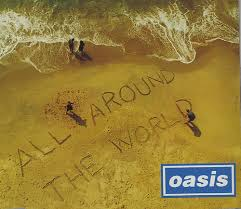 All Around the World OASIS Song 2