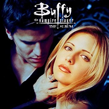 Buffy the Vampire Slayer The Album Soundtrack Saturdays Lyriquediscorde