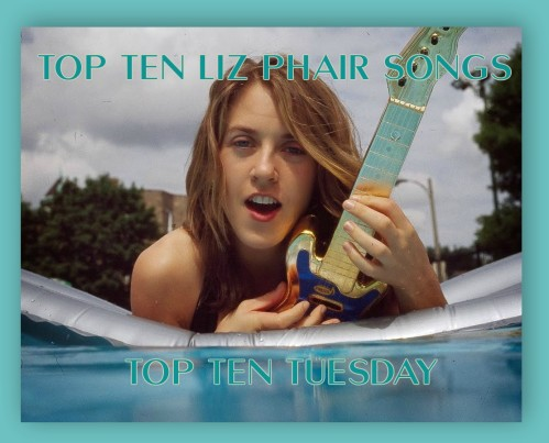 Liz Phair Top Ten Tuesday