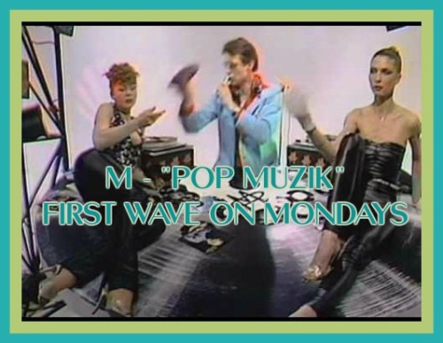 M Pop Muzik First Wave Mondays