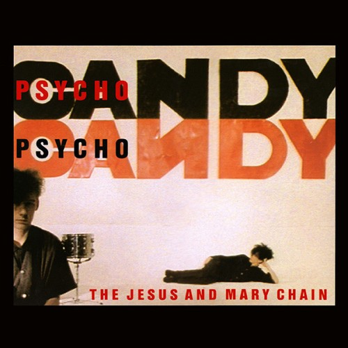 The Jesus And Mary Chain Psychocandy Album
