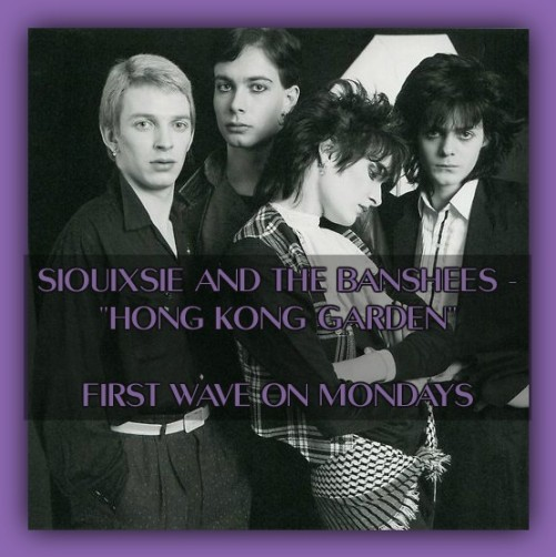 Siouxsie and the Banshees Hong Kong Garden First Wave On Mondays Header