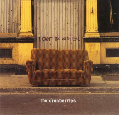 The Cranberries I Can't Be With You Single