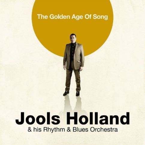 The Golden Age of Song Jools Holland and his Rhythm and Blues Orchestra
