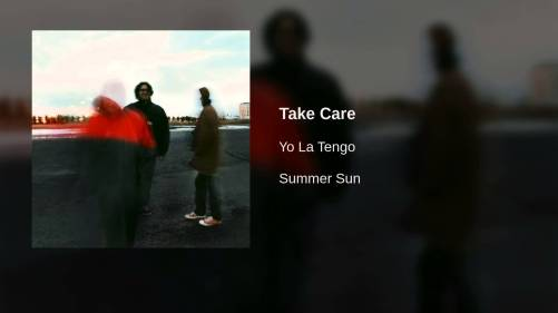 Take Care Yo La Tengo Song 2 We Make a Little History