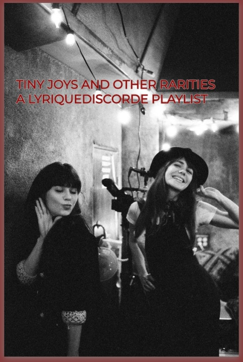 Tiny Joys and Other Rarities A Lyriquediscorde Playlist