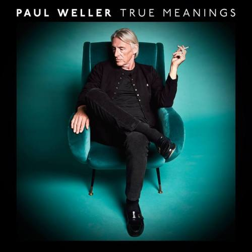 Paul Weller True Meanings Weller Wednesday