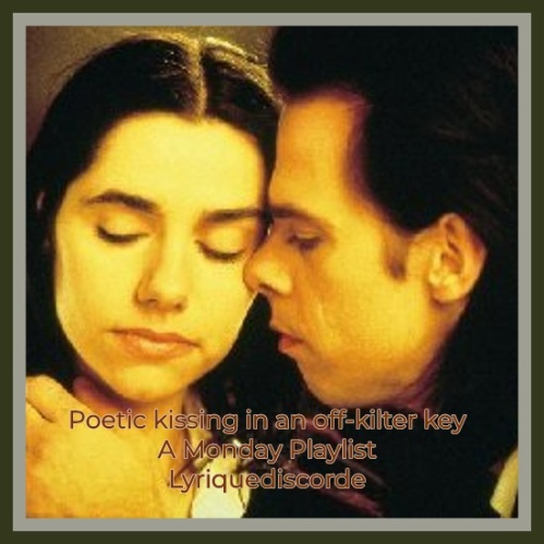 Poetic Kissing in an Off-Kilter Key Monday Playlist Header Lyriquediscorde