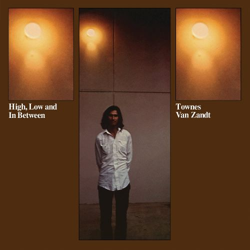 High Low and In Between Townes Van Zandt Lyriquediscorde