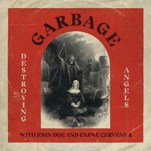 Destroying Angels Garbage John Doe Exene Cervenka