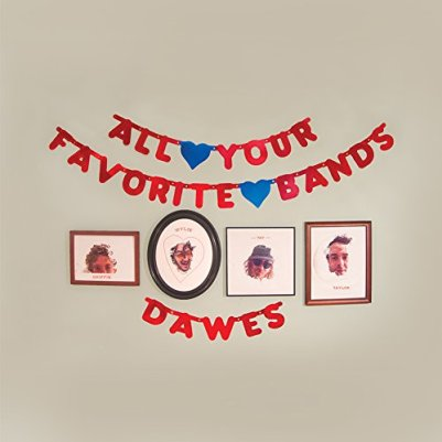 All Your Favorite Bands Dawes SOTD
