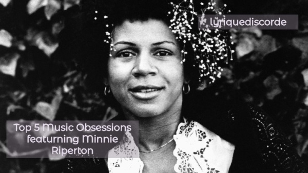 Minnie Riperton Top 5 Music Obsessions Header