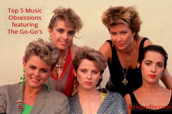 Top 5 Music Obsessions featuring The Go-Go's